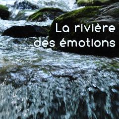 La rivière des émotions